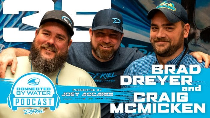 D.Friel - Connected By Water Podcast #35 – Brad Dreyer & Craig McMicken