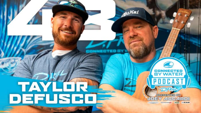 D.Friel - Connected By Water Podcast #48 - Taylor DeFusco