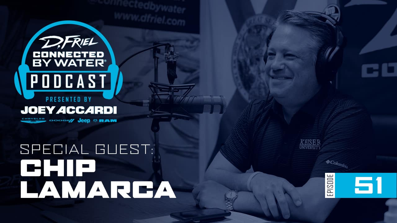 D.Friel - Connected By Water Podcast #51 - Chip LaMarca