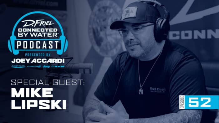D.Friel - Connected By Water Podcast #52 - Mike Lipski