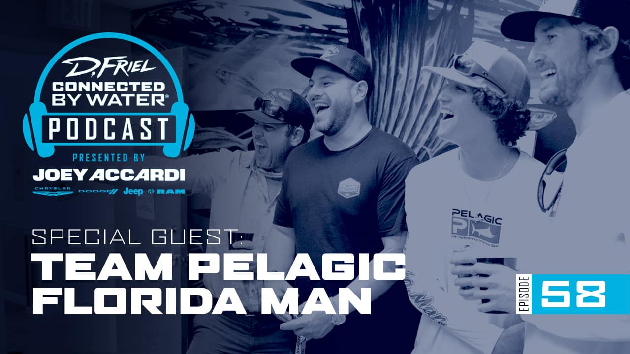 Connected By Water Podcast #58 – Team Pelagic Florida Man