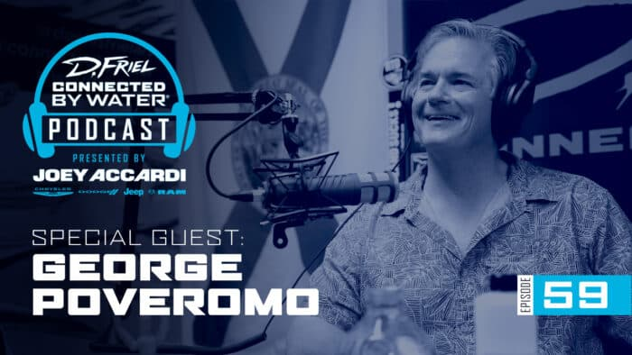 Connected By Water Podcast #59 - George Poveromo