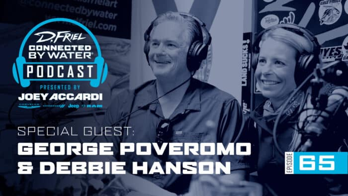 Connected By Water Podcast #65 – George Poveromo & DebbieHanson