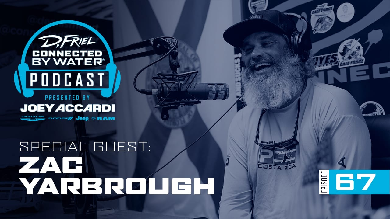 Connected By Water Podcast #67 - Zac Yarbrough
