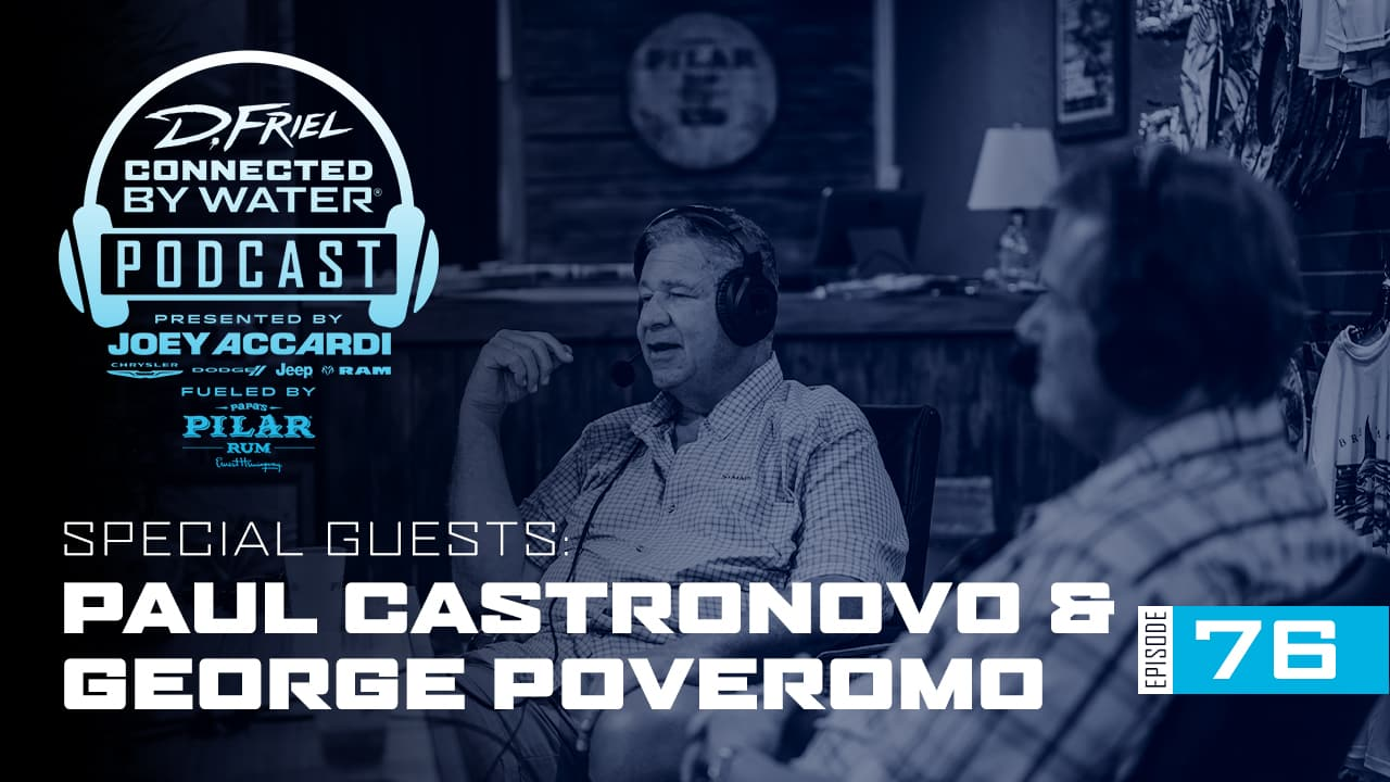 George Poveromo Paul Castronovo | Podcast 76 | Connected By Water